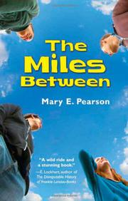 MILES BETWEEN by Mary E. Pearson