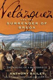 VELÁSQUEZ AND <i>THE SURRENDER OF BREDA</i> by Anthony Bailey