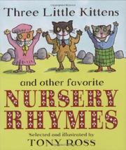 THREE LITTLE KITTENS AND OTHER FAVORITE NURSERY RHYMES by Tony  Ross