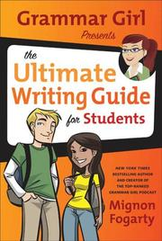 Book Cover for GRAMMAR GIRL PRESENTS THE ULTIMATE WRITING GUIDE FOR STUDENTS