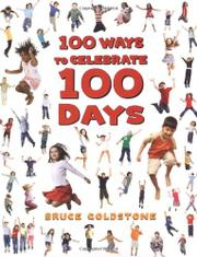 100 WAYS TO CELEBRATE 100 DAYS by Bruce Goldstone