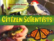 CITIZEN SCIENTISTS by Loree Griffin Burns