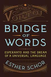 BRIDGE OF WORDS by Esther Schor