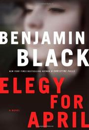 ELEGY FOR APRIL by Benjamin Black