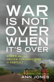 WAR IS NOT OVER WHEN IT'S OVER by Ann Jones