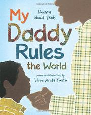 MY DADDY RULES THE WORLD by Hope Anita Smith