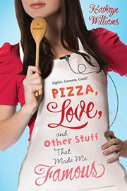 PIZZA, LOVE, AND OTHER STUFF THAT MADE ME FAMOUS by Kathryn Williams