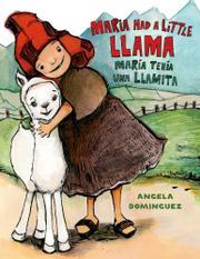 MARIA HAD A LITTLE LLAMA / MARÍA TENÍA UNA LLAMITA by Angela Dominguez