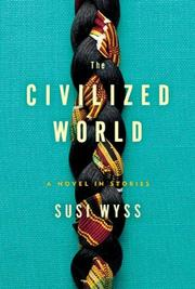 THE CIVILIZED WORLD by Susi Wyss