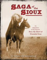 SAGA OF THE SIOUX by Dwight Jon Zimmerman