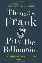 PITY THE BILLIONAIRE by Thomas Frank