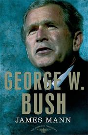 GEORGE W. BUSH by James Mann
