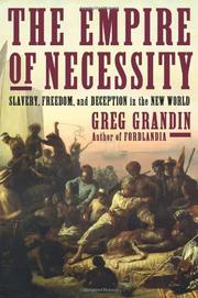THE EMPIRE OF NECESSITY by Greg Grandin