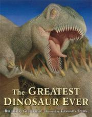 THE GREATEST DINOSAUR EVER by Brenda Z. Guiberson