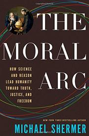 THE MORAL ARC by Michael Shermer