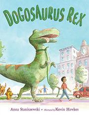 DOGOSAURUS REX by Anna Staniszewski