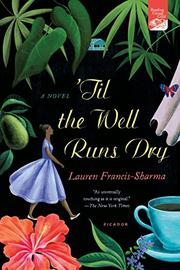 'TIL THE WELL RUNS DRY by Laura Francis-Sharma