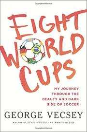 EIGHT WORLD CUPS by George Vecsey