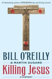 KILLING JESUS by Bill O'Reilly