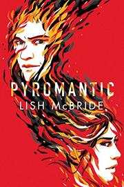 PYROMANTIC by Lish McBride
