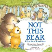 NOT THIS BEAR by Alyssa Satin Capucilli