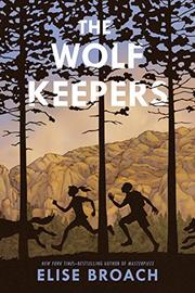 THE WOLF KEEPERS by Elise Broach
