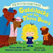 GOLDILOCKS AND THE THREE BEARS by Trixie Belle