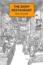 THE DAIRY RESTAURANT by Ben Katchor