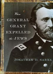 WHEN GENERAL GRANT EXPELLED THE JEWS by Jonathan D. Sarna