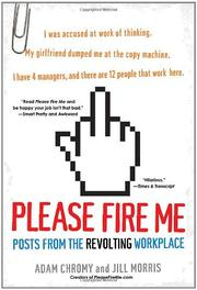 PLEASE FIRE ME by Adam Chromy