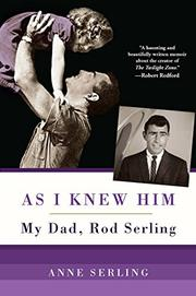 AS I KNEW HIM by Anne Serling