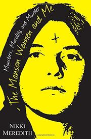 THE MANSON WOMEN AND ME by Nikki Meredith