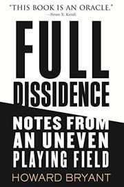 FULL DISSIDENCE by Howard Bryant