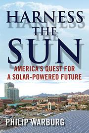 HARNESS THE SUN by Philip Warburg