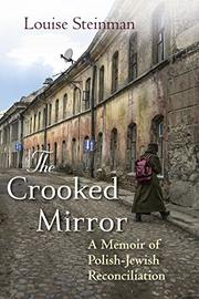 THE CROOKED MIRROR by Louise Steinman