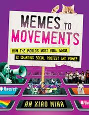 MEMES TO MOVEMENTS by An Xiao Mina