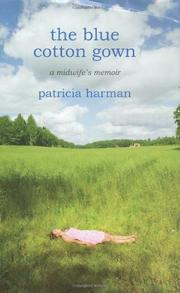 THE BLUE COTTON GOWN by Patricia Harman