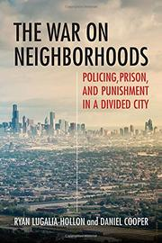 THE WAR ON NEIGHBORHOODS by Ryan Lugalia-Hollon