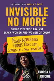 INVISIBLE NO MORE by Andrea J. Ritchie