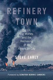REFINERY TOWN by Steve Early