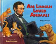 ABE LINCOLN LOVED ANIMALS by Ellen Jackson