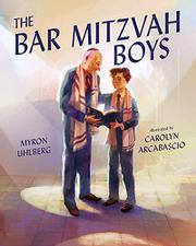 THE BAR MITZVAH BOYS by Myron Uhlberg
