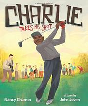 CHARLIE TAKES HIS SHOT by Nancy Churnin