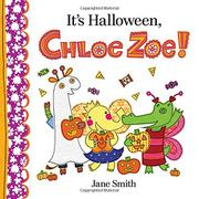 IT'S HALLOWEEN, CHLOE ZOE! by Jane Smith