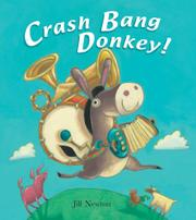 CRASH BANG DONKEY! by Jill Newton