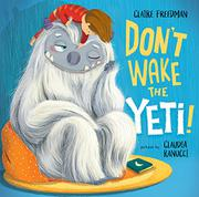 DON'T WAKE THE YETI! by Claire Freedman
