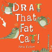 DRAT THAT FAT CAT! by Julia Patton