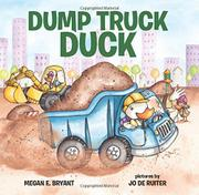 DUMP TRUCK DUCK by Megan E. Bryant