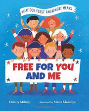 FREE FOR YOU AND ME by Christy Mihaly
