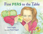 FIRST PEAS TO THE TABLE by Susan Grigsby